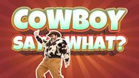 Cowboy Say What thumbnail