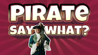 Pirate Say What title image