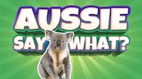 Aussie Say What thumbnail